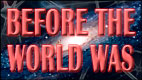 Before The World Was video thumbnail
