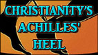 Christianity's Achilles' Heel video thumbnail
