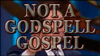 Not A Godspell Gospel video thumbnail