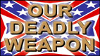 OUR DEADLY WEAPON video thumbnail