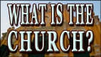 WHAT IS THE CHURCH? video thumbnail