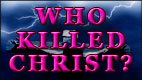 WHO KILLED CHRIST video thumbnail