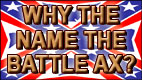 WHY THE NAME THE BATTLE AX? video thumbnail
