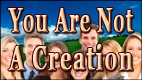 YOU ARE NOT A CREATION video thumbnail